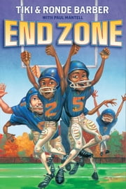 End Zone eBook by Tiki Barber, Ronde Barber, Paul Mantell