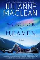 The Color of Heaven ebook by Julianne MacLean