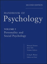 Handbook of Psychology, Personality and Social Psychology ebook by Irving B. Weiner,Howard A. Tennen,Jerry M. Suls
