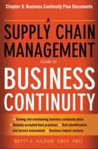 A Supply Chain Management Guide to Business Continuity, Chapter 8 ebook by Betty A. KILDOW