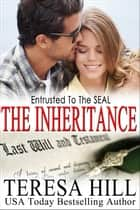 Entrusted To The SEAL: The Inheritance (The McRaes Series, Book 6 - Mace) - The McRaes Series, #6 ebook by Teresa Hill