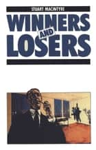 Winners and Losers - The pursuit of social justice in Australian history ebook by Stuart Macintyre