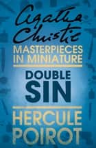 Double Sin: A Hercule Poirot Short Story ebook by Agatha Christie