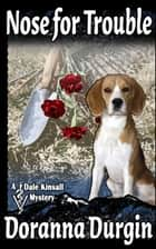 Nose for Trouble - A Dale Kinsall Mystery ebook by Doranna Durgin