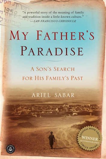 My Father's Paradise - A Son's Search for His Family's Past 電子書 by Ariel Sabar