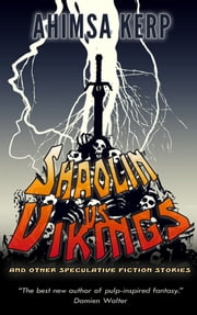 Shaolin vs Vikings ebook by Ahimsa Kerp