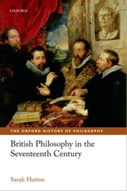British Philosophy in the Seventeenth Century ebook by Sarah Hutton