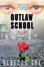 Outlaw School ebook by Rebecca Ore