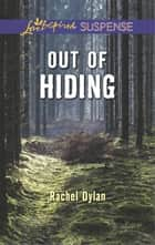 Out of Hiding - Faith in the Face of Crime ebook by Rachel Dylan