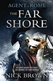 The Far Shore - Agent of Rome 3 ebook by Nick Brown