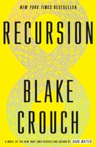 Recursion - A Novel ebook by Blake Crouch