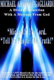 A Divine Connection With A Message From God ebook by Gagliardi, Michael Anthony