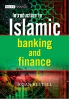 Introduction to Islamic Banking and Finance ebook by Brian Kettell