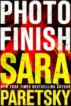Photo Finish ebook by Sara Paretsky