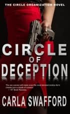 Circle of Deception - The Circle Series ebook by Carla Swafford
