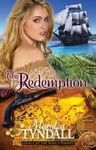 The Redemption ebook by MaryLu Tyndall
