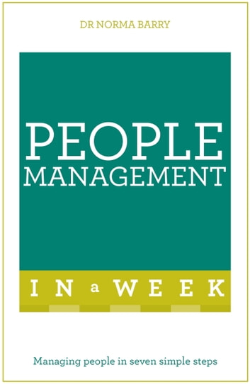 People Management In A Week - Managing People In Seven Simple Steps ebook by Norma Barry
