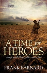 A Time for Heroes ebook by Frank Barnard