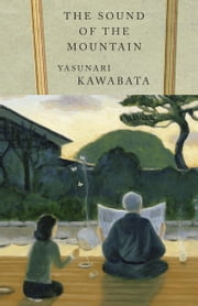 The Sound of the Mountain ebook by Yasunari Kawabata