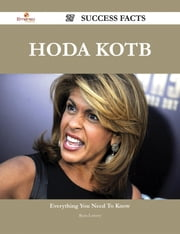 Hoda Kotb 27 Success Facts - Everything you need to know about Hoda Kotb ebook by Ryan Lowery