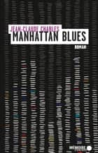 Manhattan blues ebook by Mémoire d'encrier, Jean-Claude Charles
