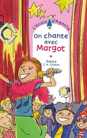 On chante avec Margot ebook by Jean-Philippe Chabot, Pakita