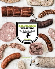 Sausage Making - The Definitive Guide with Recipes ebook by Ryan Farr,Jessica Battilana,Ed Anderson
