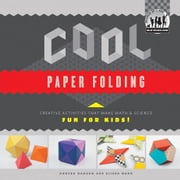 Cool Paper Folding: Creative Activities That Make Math & Science Fun for Kids! ebook by Hanson, Anders Mann