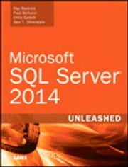 Microsoft SQL Server 2014 Unleashed ebook by Ray Rankins,Paul Bertucci,Chris Gallelli,Alex T. Silverstein