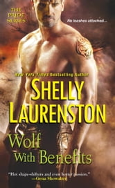 Wolf with Benefits ebook by Shelly Laurenston