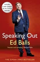 Speaking Out - Lessons in Life and Politics eBook by Ed Balls