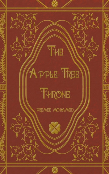 The Apple-Tree Throne ebook by Premee Mohamed