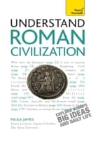 Roman Civilization: Teach Yourself Ebook ebook by Paula James