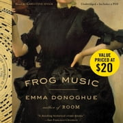 Frog Music - A Novel audiobook by Emma Donoghue