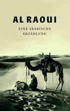 Al Raoui - Eine arabische Erzählung / A Tale from the Arabic ebook by William Beckford, Saskia van de Kraats