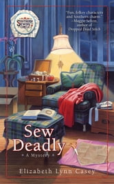 Sew Deadly ebook by Elizabeth Lynn Casey