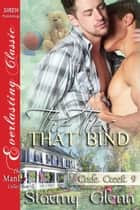 The Ties That Bind ebook by Stormy Glenn