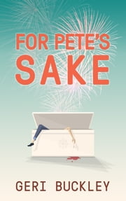 For Pete's Sake ebook by Geri Buckley