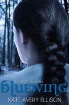 Bluewing ebook by Kate Avery Ellison