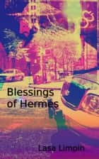Blessings of Hermes ebook by Lasa Limpin