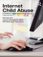 Internet Child Abuse: Current Research and Policy ebook by Julia Davidson,Petter Gottschalk