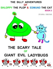 The Silly Adventures of Shloppy the Plop & Edmund the Cat, Book 2 ebook by Ivana Hruba