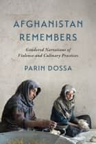 Afghanistan Remembers ebook by Parin Dossa