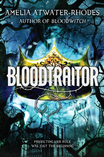 Bloodtraitor (Book 3) ebook by Amelia Atwater-Rhodes