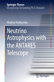 Neutrino Astrophysics with the ANTARES Telescope ebook by Vladimir Kulikovskiy