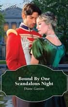 Bound By One Scandalous Night ebook by Diane Gaston