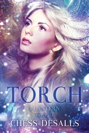Torch - Lantern ebook by Chess Desalls