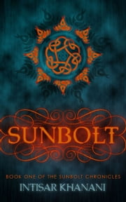 Sunbolt ebook by Intisar Khanani