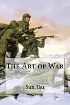 The Art of War ebook by Sun Tsu