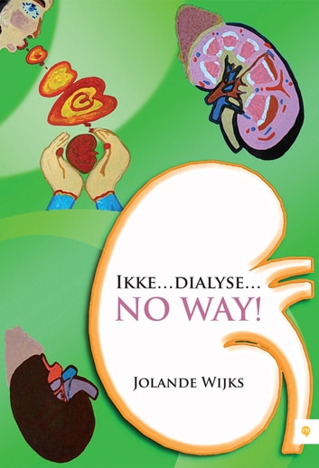 Ikke dialyse no way! ebook by Jolande Wijks